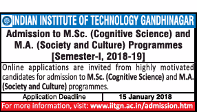 IIT Gandhinagar for M.Sc. Cognitive Science and MA in Society & Culture.