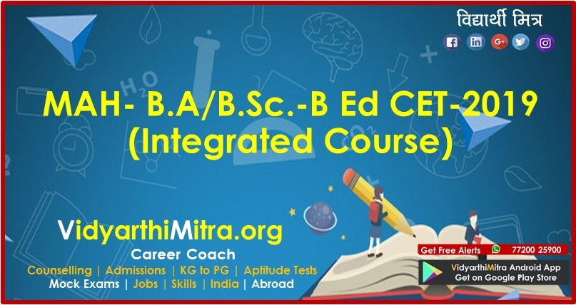 MAH- B.A/B.Sc.-B Ed CET-2019 (Integrated Course)