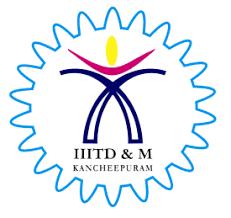INDIAN INSTITUTE OF INFORMATION TECHNOLOGY, DESIGN & MANUFACTURING, KANCHEEPURAM